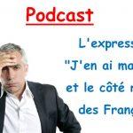 """Podcast : l'expression """"j'en ai marre"""". Niveau A2/B1"""