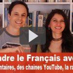 Apprendre le Français avec des Documentaires, des Chaines YouTube, la Radio…